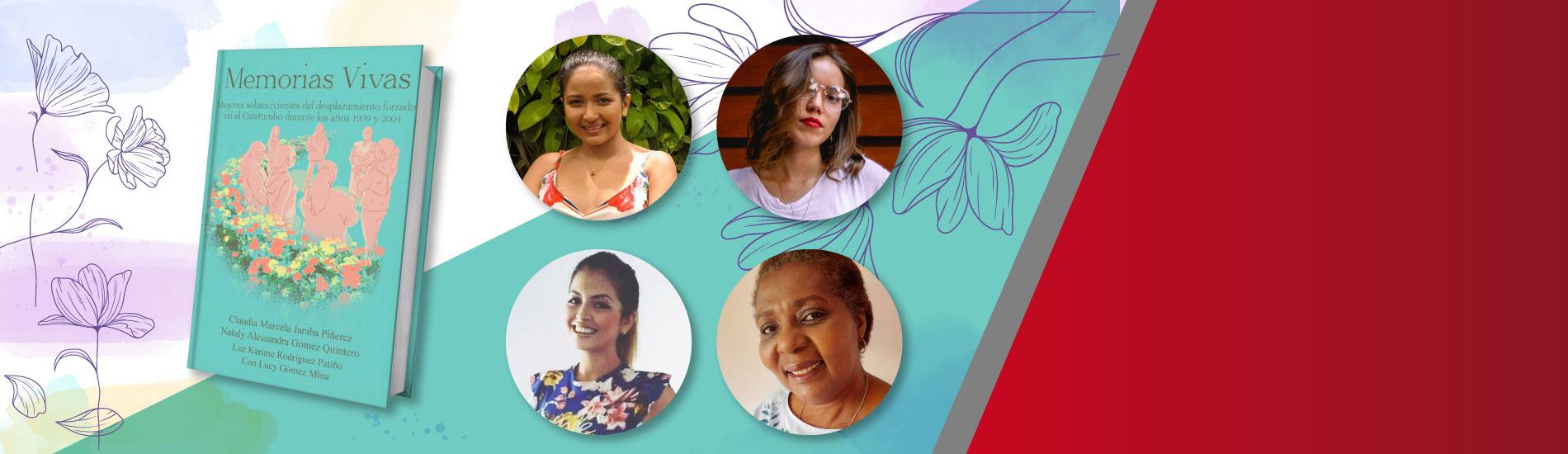 Estudiantes de Comunicación Social cuentan en un libro historias de mujeres víctimas del conflicto